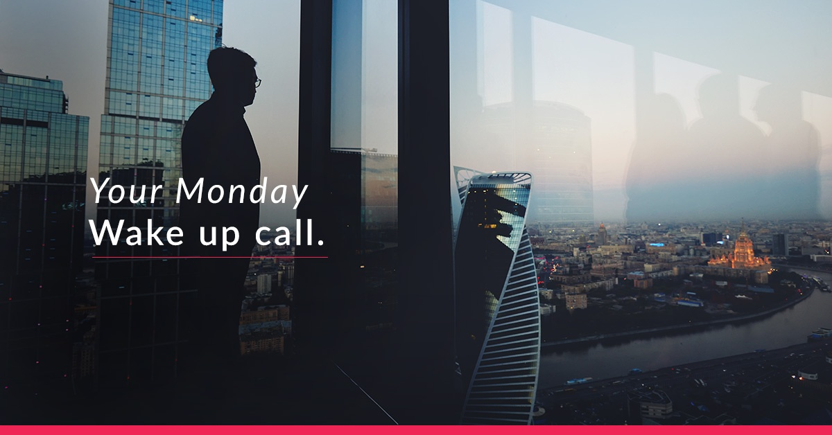 Your-Monday-Wake-Up-Call
